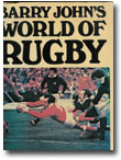 Barry Johns World Of Rugby