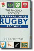 The Phoenix Book Of International Rugby records