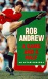 Rob Andrew - A game and a half