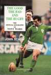 Tony Ward - The good the bad and the rugby